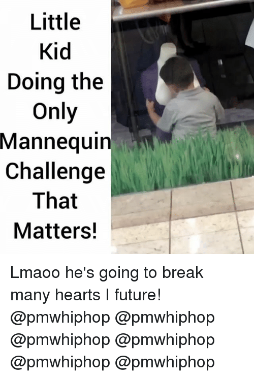 Mannequin Challenge: Little  Kid  Doing the  Only  Mannequin  Challenge  That  Matters! Lmaoo he's going to break many hearts I future! @pmwhiphop @pmwhiphop @pmwhiphop @pmwhiphop @pmwhiphop @pmwhiphop