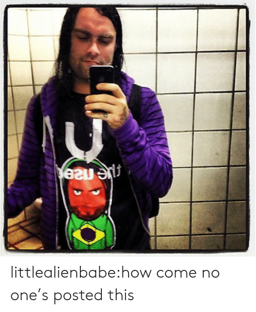 Tumblr, Blog, and How: littlealienbabe:how come no one's posted this