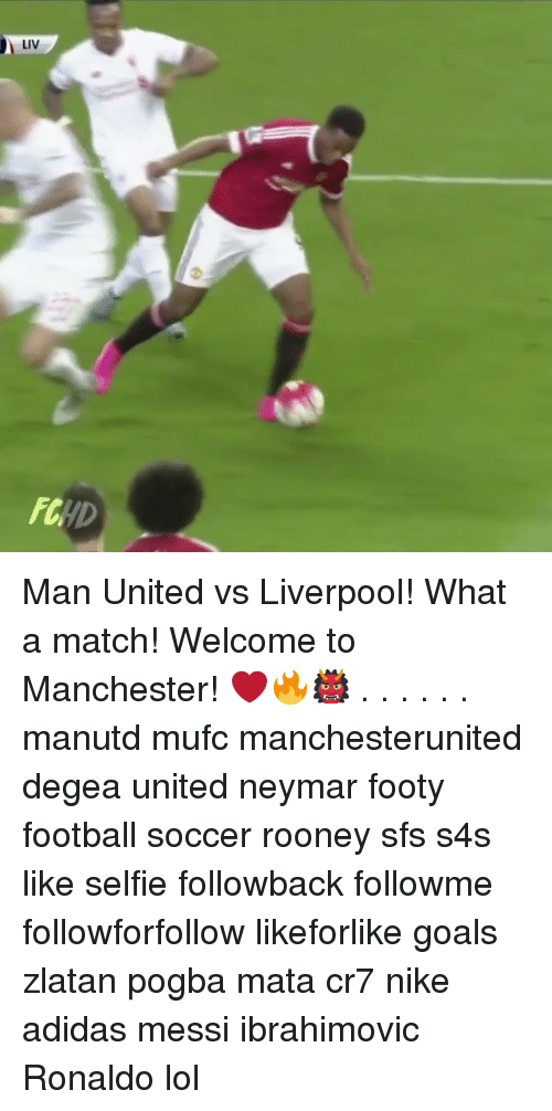 Adidas, Football, and Goals: LIV  FCHD Man United vs Liverpool! What a match! Welcome to Manchester! ❤️🔥👹 . . . . . . manutd mufc manchesterunited degea united neymar footy football soccer rooney sfs s4s like selfie followback followme followforfollow likeforlike goals zlatan pogba mata cr7 nike adidas messi ibrahimovic Ronaldo lol