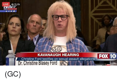 Memes, Ford, and Live: LIVE 915.8k  KAVANAUGH HEARING  Christine Ford testifies on sexual assault allegations  FOX 10  Dr. Christine Blasey Fora (GC)