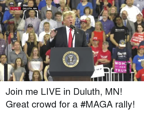 join.me, Live, and Rally: LIVE DULUTH, MN  TRUN Join me LIVE in Duluth, MN! Great crowd for a #MAGA rally!