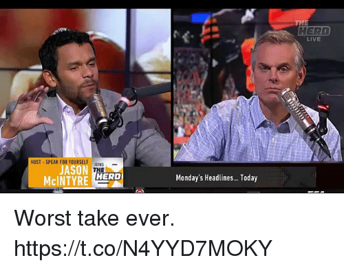 Memes, Mondays, and Live: LIVE  HOST-SPEAK FOR YOURSELF OINS  JASON  Monday's Headlines... Today Worst take ever. https://t.co/N4YYD7MOKY