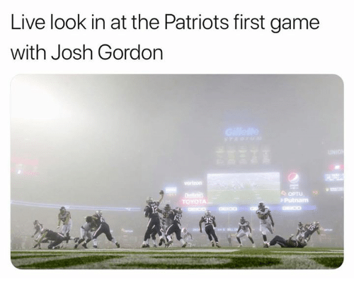 Nfl, Patriotic, and Game: Live look in at the Patriots first game  with Josh Gordon  OPTU  Putnam