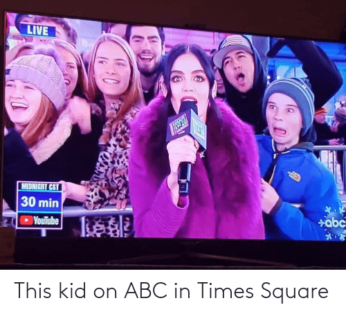 midnight: LIVE  TCKIN  MIDNIGHT CST  30 min  YouTube  abc This kid on ABC in Times Square
