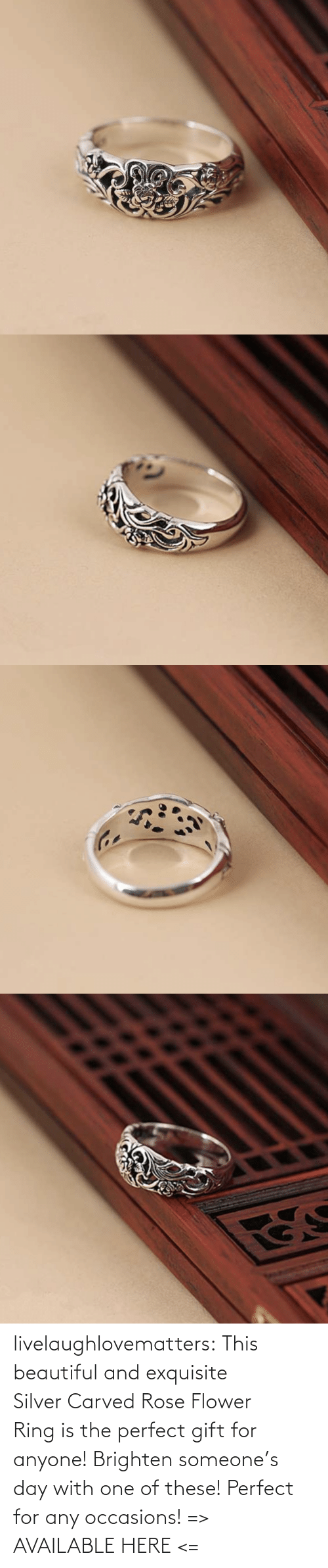 perfect: livelaughlovematters: This beautiful and exquisite Silver Carved Rose Flower Ring is the perfect gift for anyone! Brighten someone's day with one of these! Perfect for any occasions!  => AVAILABLE HERE <=