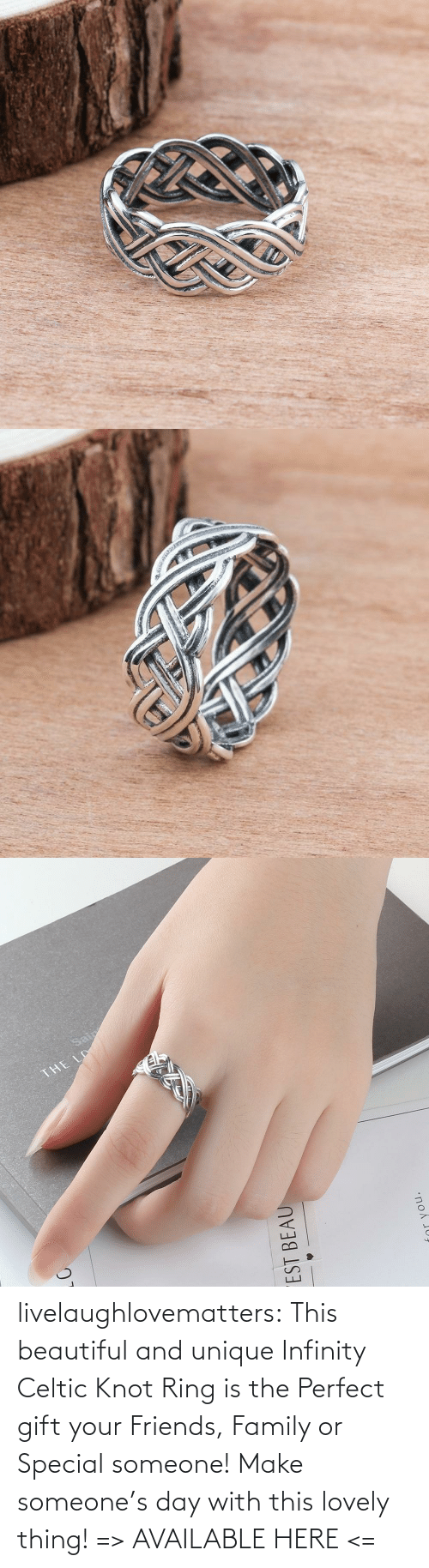 Knot: livelaughlovematters:  This beautiful and unique Infinity Celtic Knot Ring is the Perfect gift your Friends, Family or Special someone! Make someone's day with this lovely thing! => AVAILABLE HERE <=
