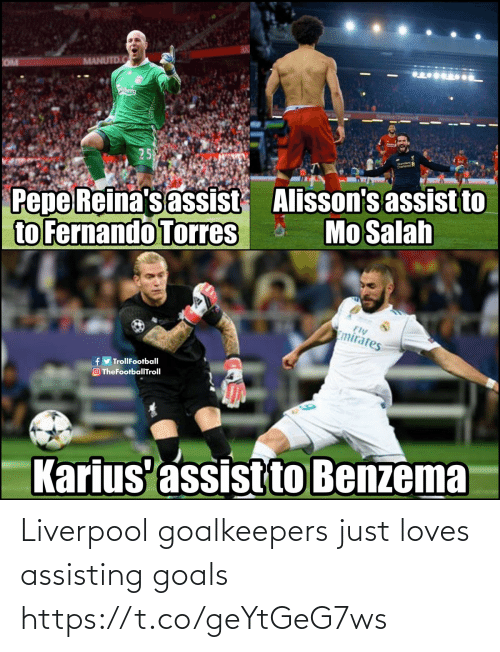 goals: Liverpool goalkeepers just loves assisting goals https://t.co/geYtGeG7ws