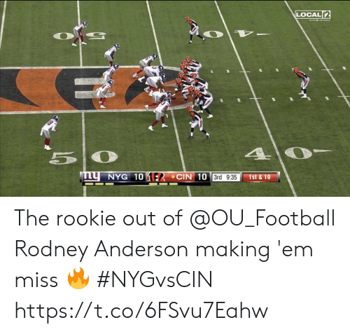 Football, Memes, and 🤖: LOCAL[2  50  LyNYG 10 1ER CIN 10 3rd 935  1st&10 The rookie out of @OU_Football Rodney Anderson making 'em miss 🔥  #NYGvsCIN https://t.co/6FSvu7Eahw