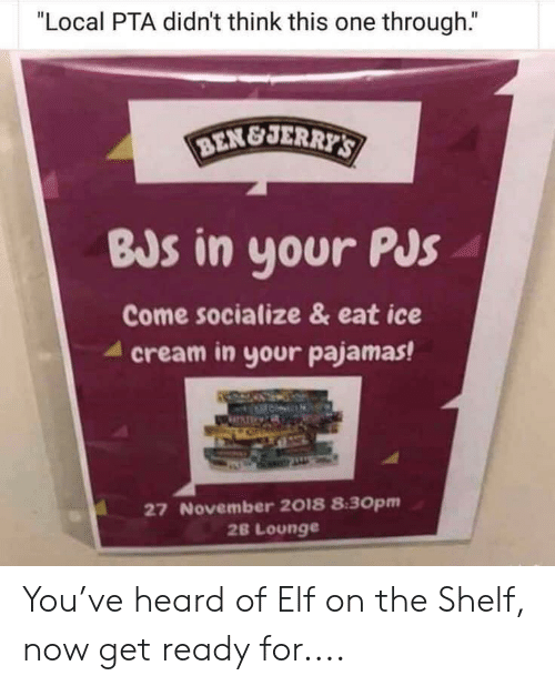 """Elf, Elf on the Shelf, and Reddit: """"Local PTA didn't think this one through.""""  BJs in your Pus  Come socialize &eat ice  cream in your pajamas!  27 November 2018 8:30pm  2B Lounge You've heard of Elf on the Shelf, now get ready for...."""