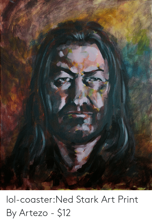 Lol, Tumblr, and Ned Stark: lol-coaster:Ned Stark Art Print By Artezo -   $12