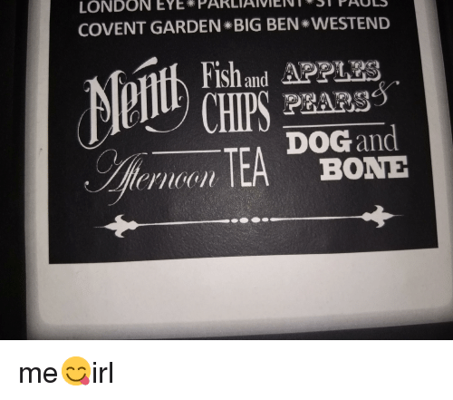 Apps, Fish, and London: LONDON YE  COVENT GARDEN BIG BEN WESTEND  t Fish and APPS  PRARS  DOG and  BONE