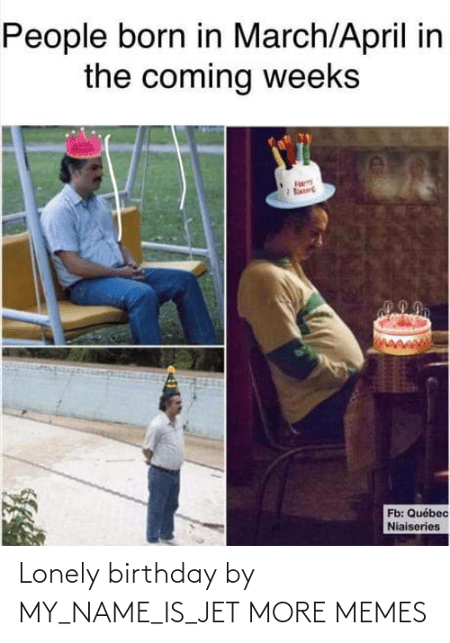 my name is: Lonely birthday by MY_NAME_IS_JET MORE MEMES