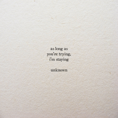 Unknown, Youre, and Long: long  you're trying,  i'm staying  as  as  unknown