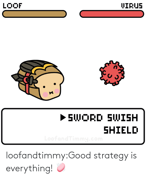 strategy: loofandtimmy:Good strategy is everything! 🧼