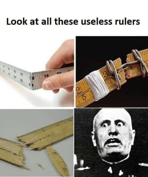 Sassy Socialast: Look at all these useless rulers  19