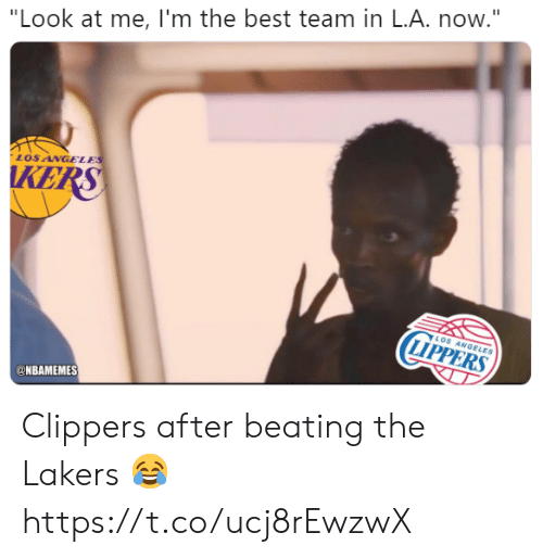 """Los Angeles Lakers, Memes, and Best: """"Look at me, I'm the best team in L.A. now.""""  LOSANGELE  KE  LOS ANGELES  LIPPERS  ONBAMEMES Clippers after beating the Lakers 😂 https://t.co/ucj8rEwzwX"""