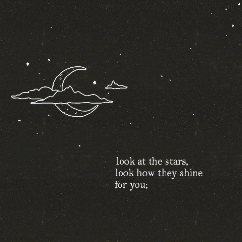 Stars, How, and They: look at the stars,  look how they shine  for you;