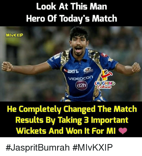 Match, Indianpeoplefacebook, and Hero: Look At This Man  Hero Of Today's Match  MIvKXI  VIDEOCon  d2h  LAUGHING  He Completely Changed The Match  Results By Taking 3 Important  Wickets And Won It For MI #JaspritBumrah #MIvKXIP