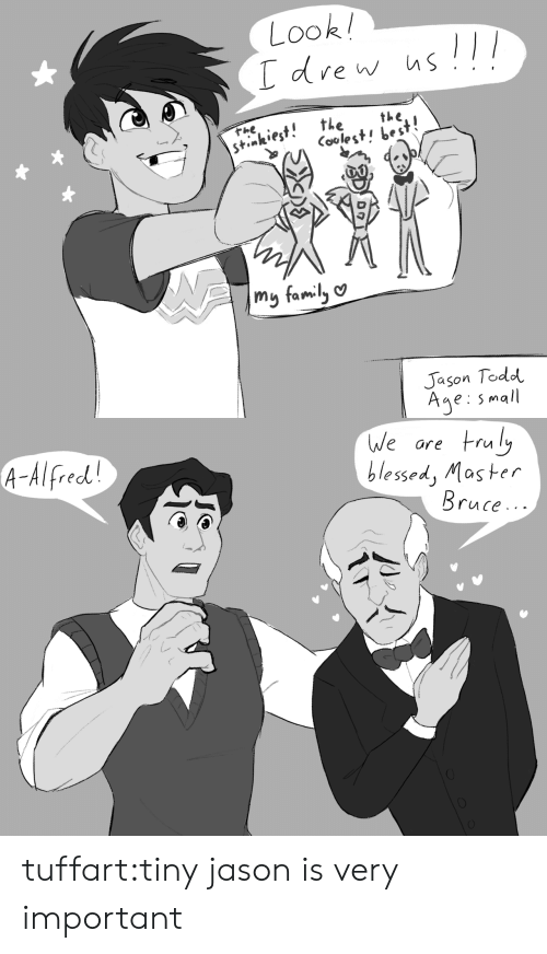 Blessed, Target, and Tumblr: Look  the  hnkiest. thethe  〈oolest, best!  Jason Todd  Age: small   We ore ruly  blessed, Mas ter  A-Alfred  ruce.. - tuffart:tiny jason is very important