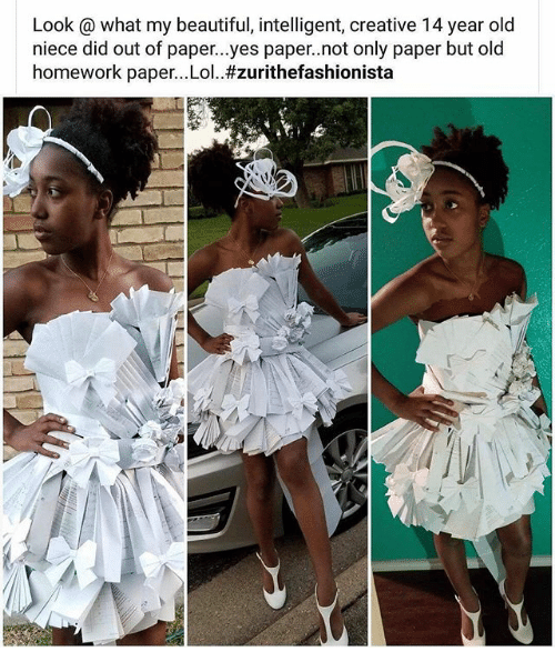 Beautiful, Lol, and Memes: Look@ what my beautiful, intelligent, creative 14 year old  niece did out of paper...yes paper.not only paper but old  homework paper.. Lol.