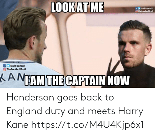 The Captain: LOOKAT ME  fTrollFootball  TheFootballTroll  fTrollFootball  TheFootballTroll  ANTAM THE CAPTAIN NOW Henderson goes back to England duty and meets Harry Kane https://t.co/M4U4Kjp6x1