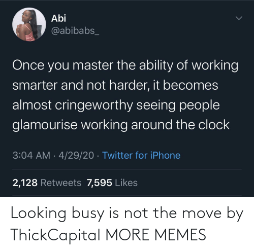 Not The: Looking busy is not the move by ThickCapital MORE MEMES