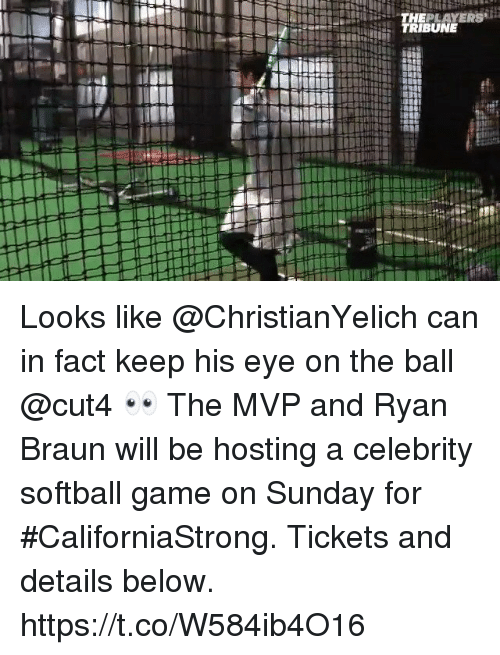 Memes, Game, and Sunday: Looks like @ChristianYelich can in fact keep his eye on the ball @cut4 👀  The MVP and Ryan Braun will be hosting a celebrity softball game on Sunday for #CaliforniaStrong.  Tickets and details below. https://t.co/W584ib4O16