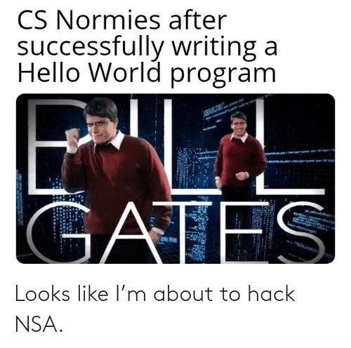 About: Looks like I'm about to hack NSA.