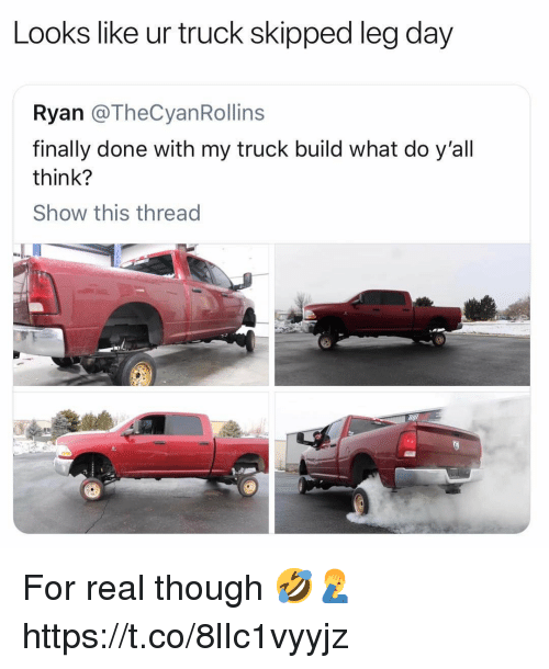 Skipped Leg Day: Looks like ur truck skipped leg day  Ryan @TheCyanRollins  finally done with my truck build what do y'all  think?  Show this thread For real though 🤣🤦♂️ https://t.co/8lIc1vyyjz