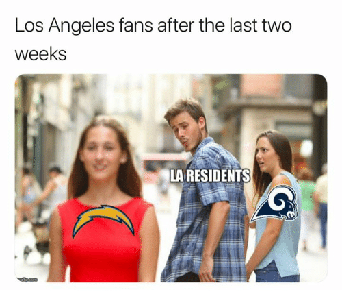 Nfl, Los Angeles, and Residents: Los Angeles fans after the last two  weeks  LA RESIDENTS