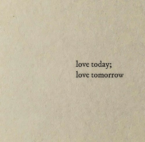 Love, Today, and Tomorrow: love today;  love tomorrow