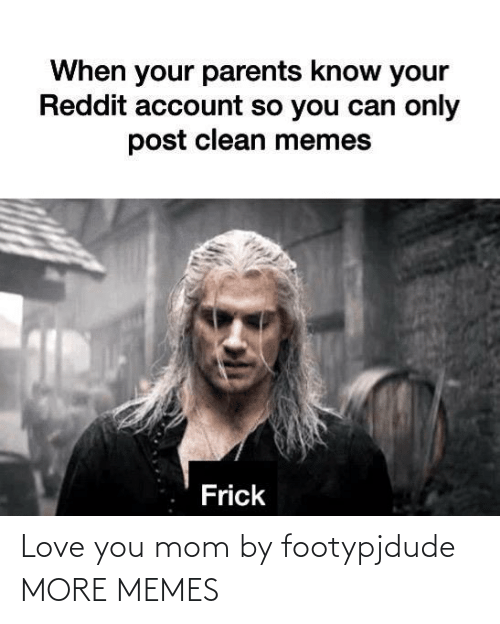 Hilarious: Love you mom by footypjdude MORE MEMES