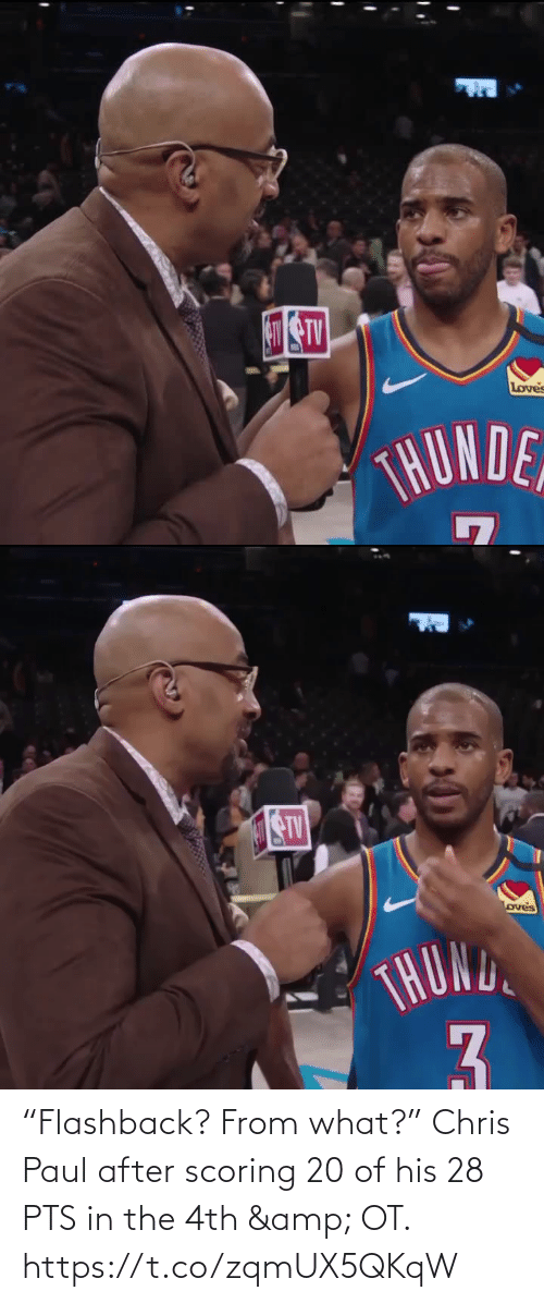 "amp: Loves  THUNDE   STV  oves  THOND  3. ""Flashback? From what?""   Chris Paul after scoring 20 of his 28 PTS in the 4th & OT.    https://t.co/zqmUX5QKqW"