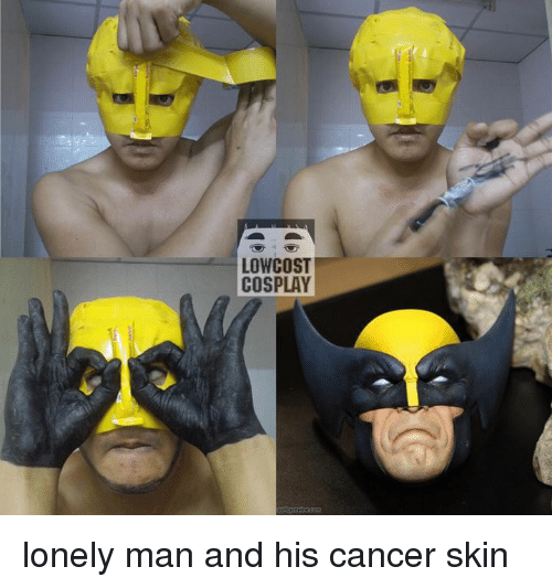 Low Cost Cosplay : LOW COST  COSPLAY lonely man and his cancer skin