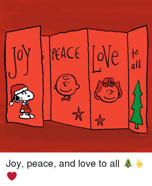 "Memes, Joyful, and 🤖: loy | |PEACE Ilove  OY | |PEACE |l  ole Ito  all  ""C  0  @ PN  to all <  ta  69つ)  (09 Joy, peace, and love to all 🎄✌️❤️"
