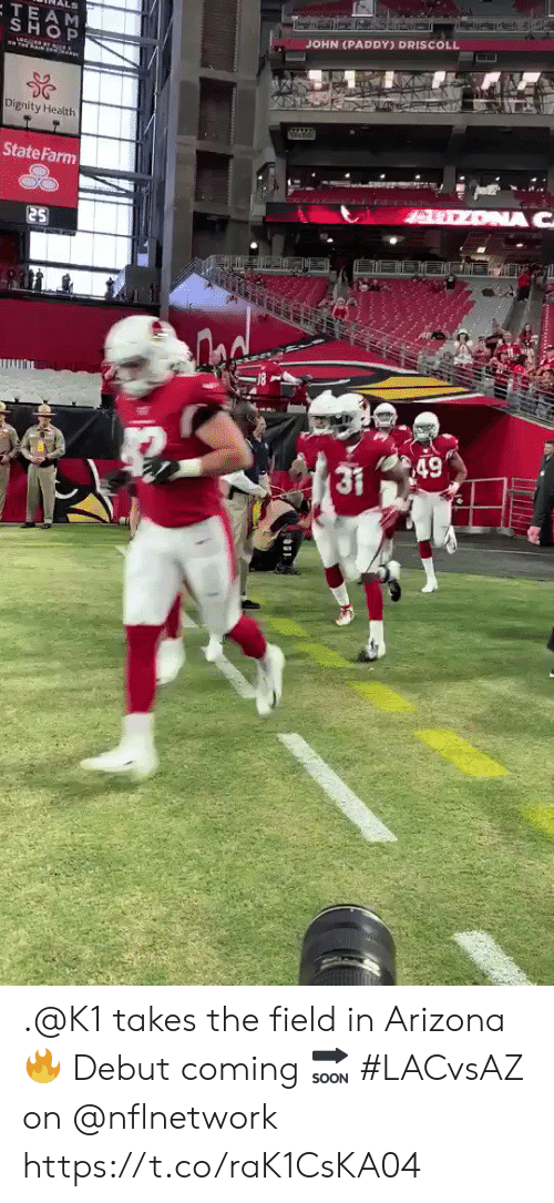 Memes, Arizona, and State Farm: LS  TEAM  SHOP  JOHN (PADDY) DRISCOLL  Dignity Health  State Farm  ONA C  25  49  LITILS .@K1 takes the field in Arizona 🔥  Debut coming 🔜  #LACvsAZ on @nflnetwork https://t.co/raK1CsKA04