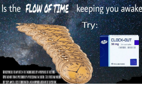 Clock, Tablets, and Time: ls the FLOW OF TIME  keeping you awake  Try:  CLOCK-DUT  50 mg e-couted ablets  4 film-coated tablets