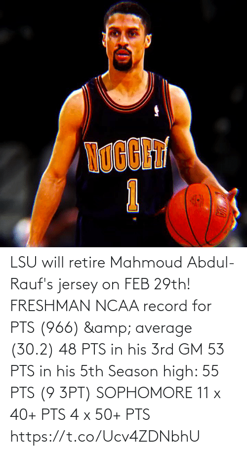 feb: LSU will retire Mahmoud Abdul-Rauf's jersey on FEB 29th!   FRESHMAN NCAA record for PTS (966) & average (30.2) 48 PTS in his 3rd GM 53 PTS in his 5th Season high: 55 PTS (9 3PT)   SOPHOMORE 11 x 40+ PTS 4 x 50+ PTS    https://t.co/Ucv4ZDNbhU