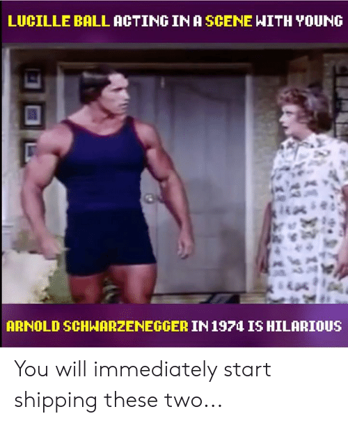 Arnold Schwarzenegger, Dank, and Hilarious: LUCILLE BALL ACTING IN A SCENE WITH YOUNG  ARNOLD SCHWARZENEGGER IN 1974 IS HILARIOUS You will immediately start shipping these two...