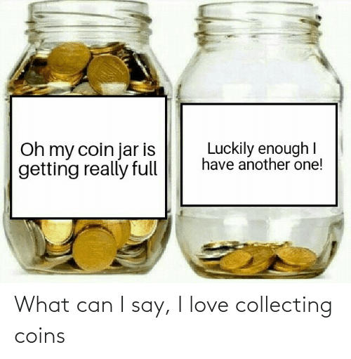Another One, Love, and Another: Luckily enough I  have another one!  Oh my coin jar is  getting really full What can I say, I love collecting coins