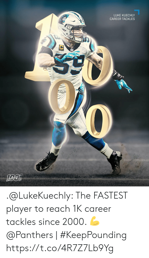kuechly: LUKE KUECHLY  CAREER TACKLES .@LukeKuechly: The FASTEST player to reach 1K career tackles since 2000. 💪  @Panthers | #KeepPounding https://t.co/4R7Z7Lb9Yg