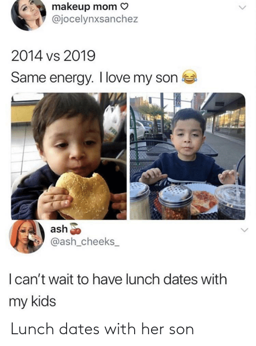 son: Lunch dates with her son