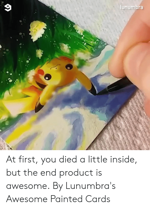 Dank, Awesome, and 🤖: lunumbra At first, you died a little inside, but the end product is awesome.  By Lunumbra's Awesome Painted Cards