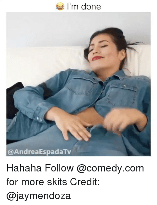 Memes, Comedy, and 🤖: m done  AndreaEspadaTv Hahaha Follow @comedy.com for more skits Credit: @jaymendoza