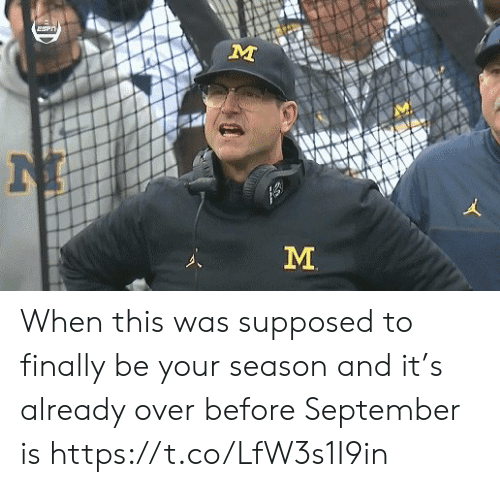 m&m: M  M  ㄨ When this was supposed to finally be your season and it's already over before September is https://t.co/LfW3s1I9in