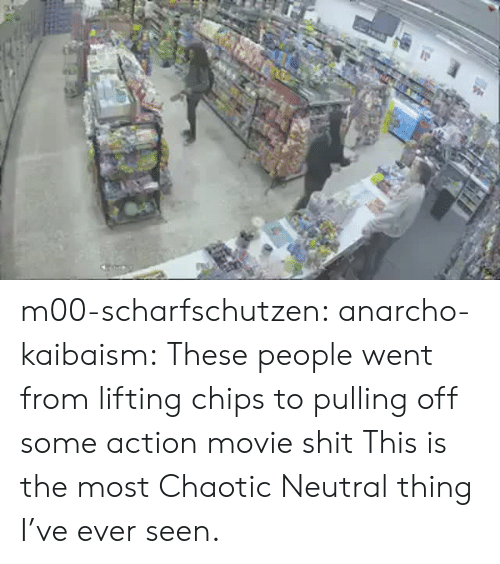 Shit, Target, and Tumblr: m00-scharfschutzen:  anarcho-kaibaism:  These people went from lifting chips to pulling off some action movie shit  This is the most Chaotic Neutral thing I've ever seen.