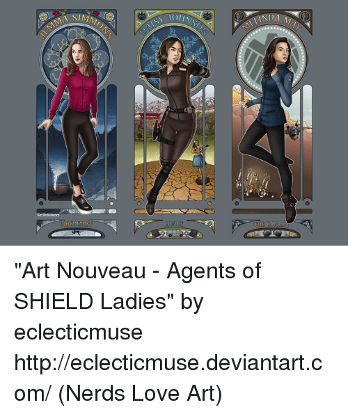 "Love, Memes, and Nerd: MA SIMM  N JOHN  A MAT ""Art Nouveau - Agents of SHIELD Ladies"" by eclecticmuse http://eclecticmuse.deviantart.com/  (Nerds Love Art)"
