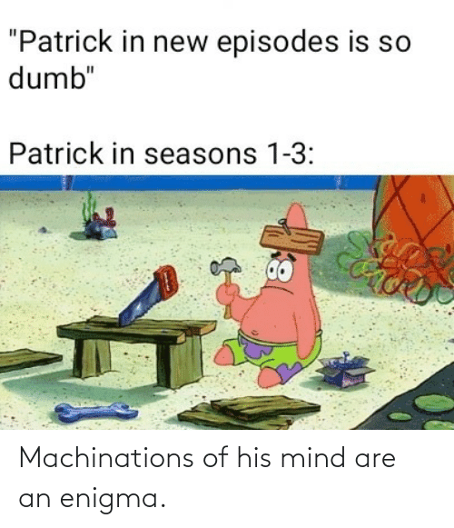 Mind: Machinations of his mind are an enigma.