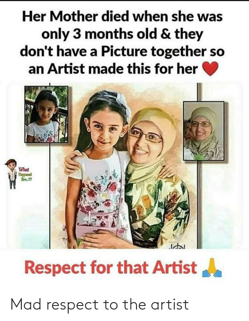 the artist: Mad respect to the artist