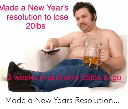 years: Made a New Years Resolution…